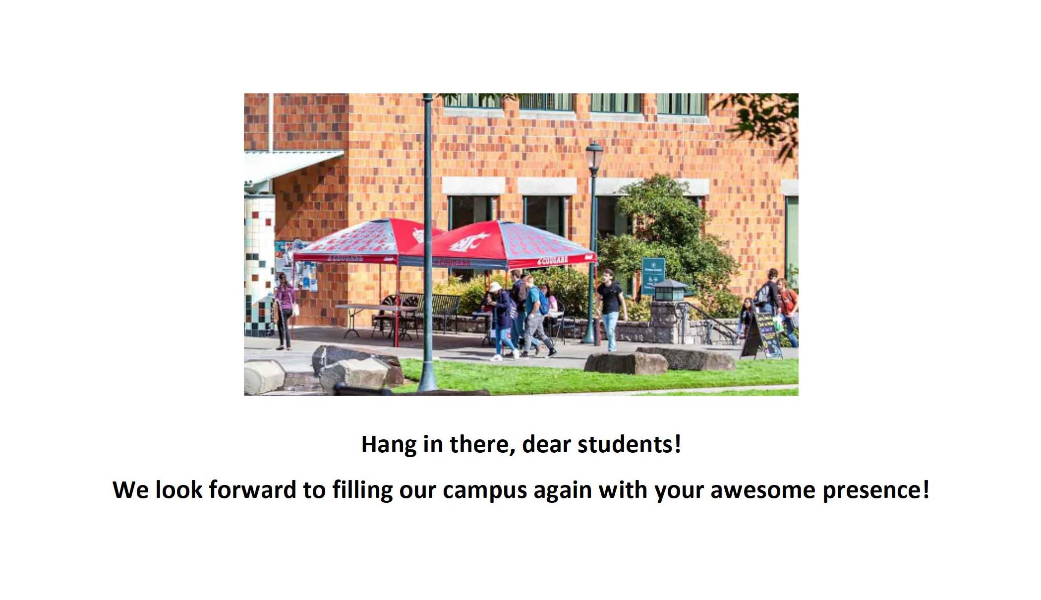 Cougar tent by library building photo with text; Hang in there, dear students! We look forward to filling our campus again with your awesome presence!
