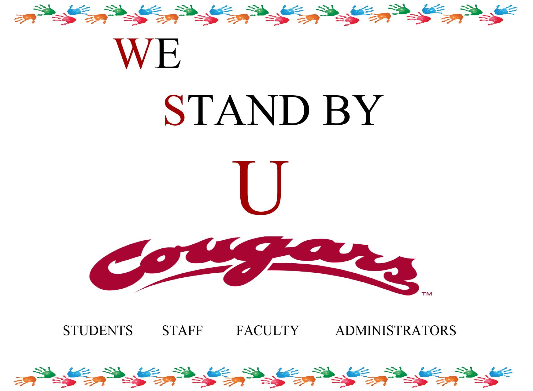 Hand prints and text; We Stand by U Cougars. Students, staff, faculty, administration.